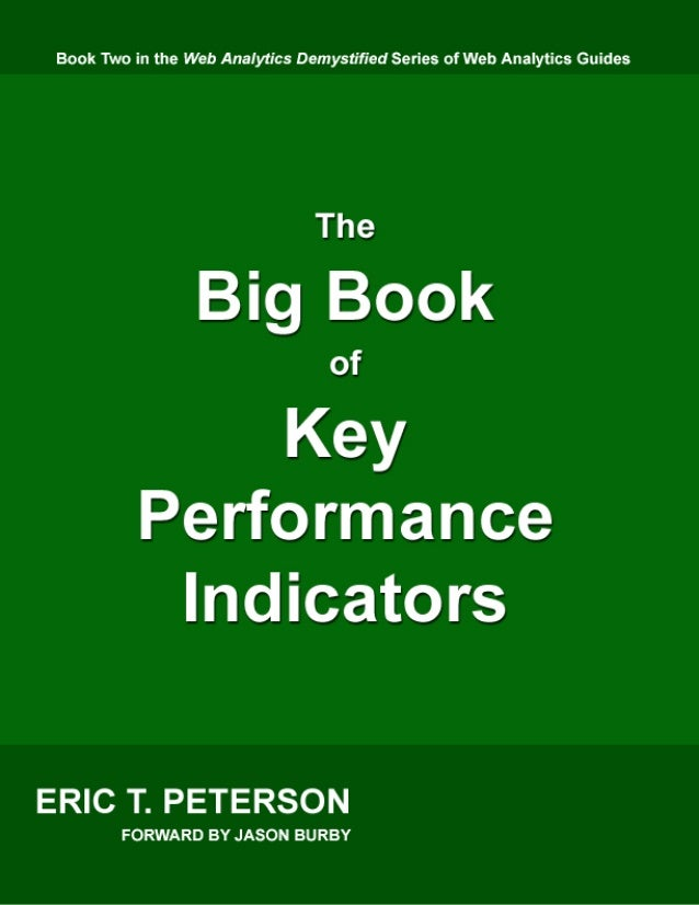 The Big Book of Key Performance Indicators by Eric T. Peterson  Book Two in the Web Analytics Demystified Series  First Ed...