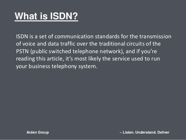 what is isdn Isdn (integrated services digital network) is a digital telephone standard  designed to replace analogue connections by utilising ordinary copper wires that  are.