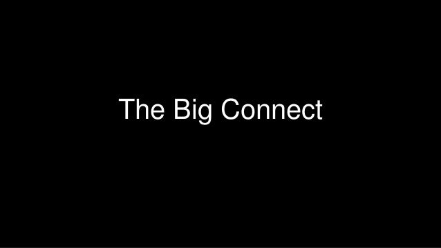 The Big Connect