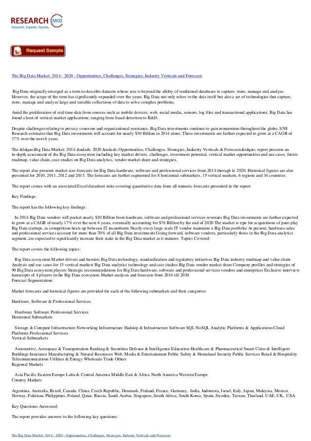 The Big Data Market: 2014 - 2020 - Opportunities, Challenges, Strategies, Industry Verticals and Forecasts Big Data origin...
