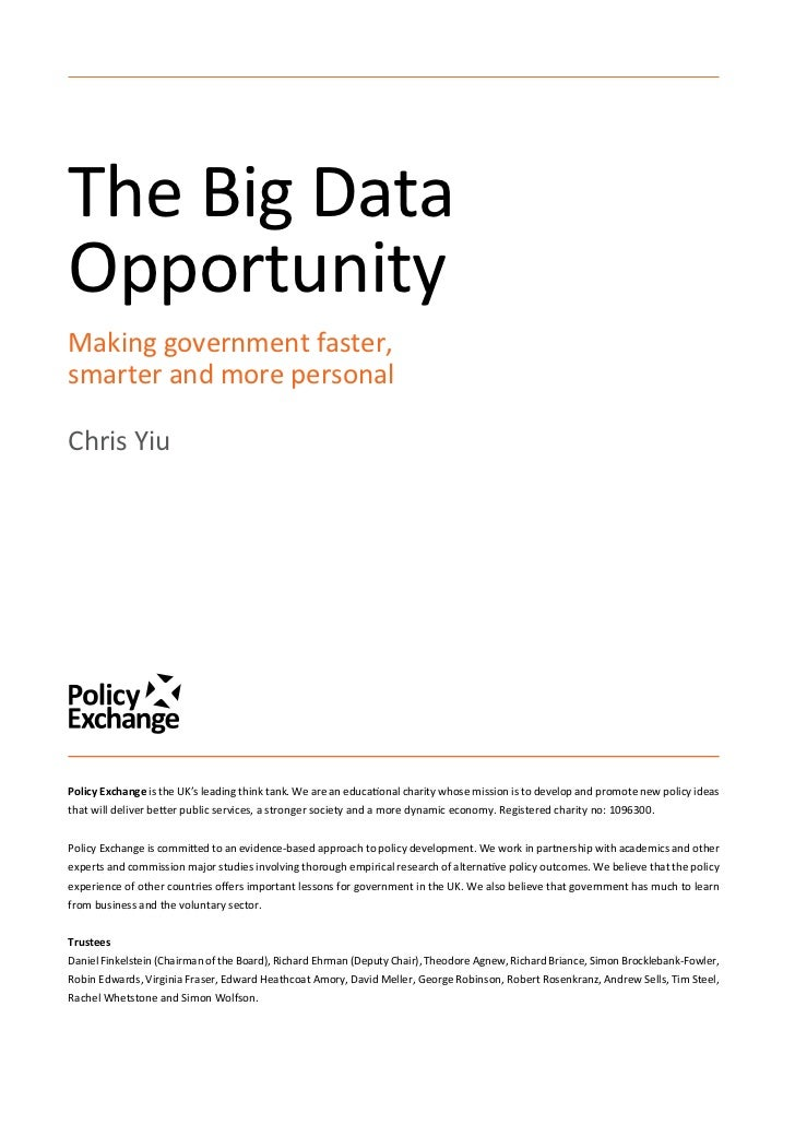 The Big DataOpportunityMaking government faster,smarter and more personalChris YiuPolicy Exchange is the UK's leading thin...