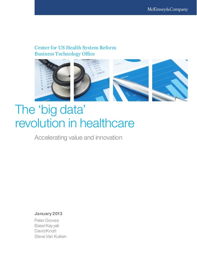 the big data revolution in health The ongoing big data revolution could have a significant impact on health policies in the eu eu policymakers say the big data could considerably change the way healthcare policies are shaped.
