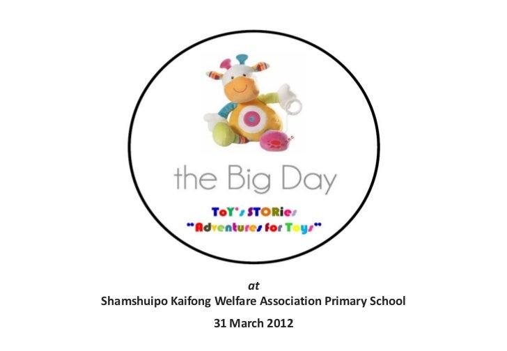 atShamshuipo Kaifong Welfare Association Primary School                   31 March 2012
