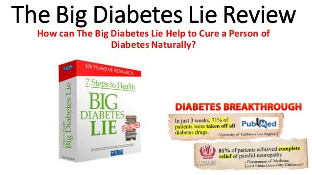 The Big Diabetes Lie Review How can The Big Diabetes Lie Help to Cure a Person of Diabetes Naturally?