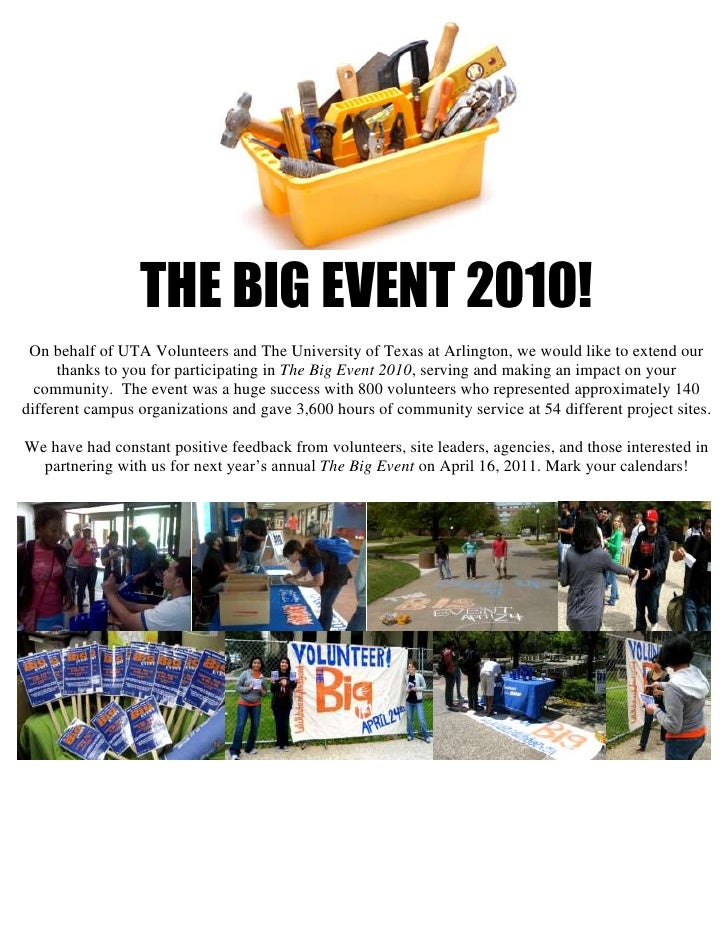 THE BIG EVENT 2010!<br />On behalf of UTA Volunteers and The University of Texas at Arlington, we would like to extend our...