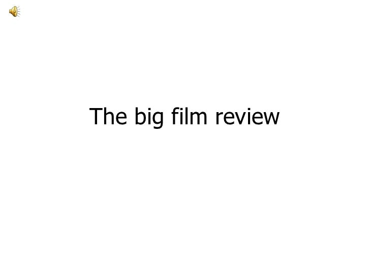 The big film review<br />