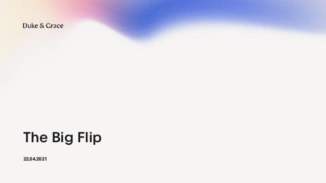 The Big Flip 22.04.2021