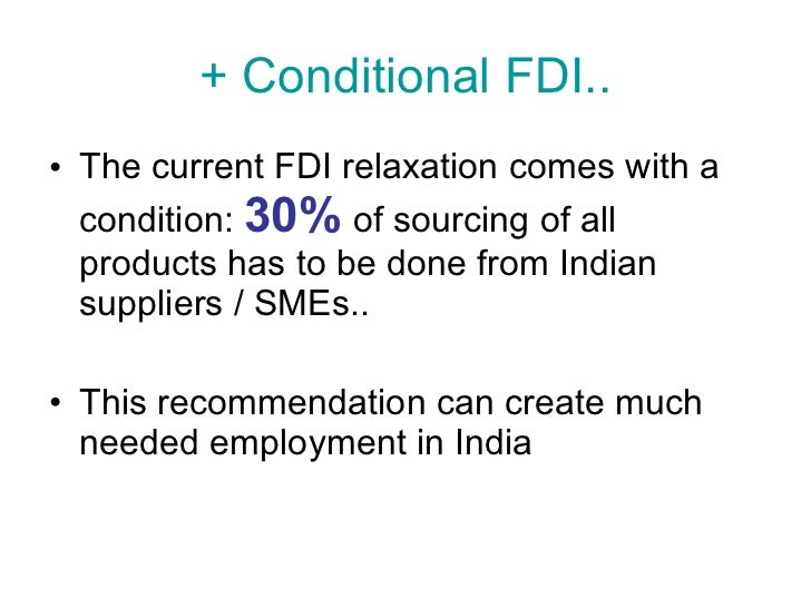 fdi in indian retail industry Foreign direct investment in indian retail sector pros and cons (dipp) ministry of commerce & industry fdi is allowed under direct route and government.