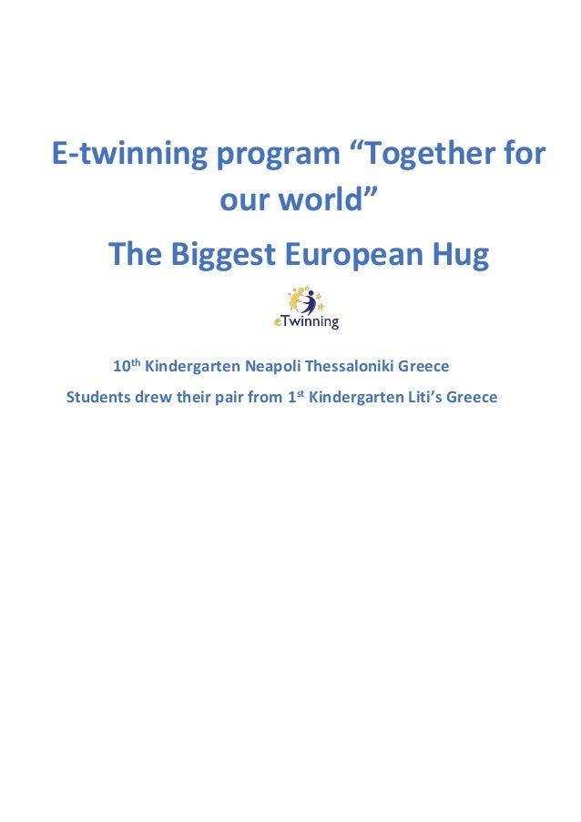 "E-twinning program ""Together for our world"" The Biggest European Hug 10th Kindergarten Neapoli Thessaloniki Greece Student..."