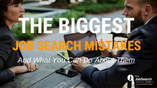 THE BIGGEST And What You Can Do About Them JOB SEARCH MISTAKES