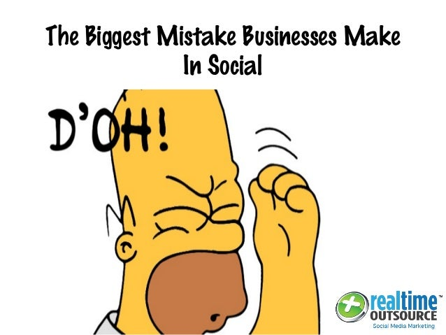 The Biggest Mistake Businesses Make In Social