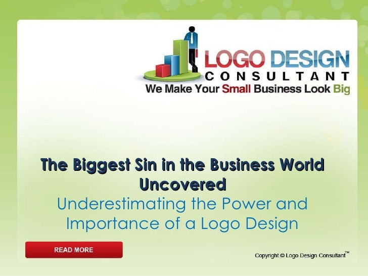 The Biggest Sin in the Business World Uncovered Underestimating the Power and Importance of a Logo Design