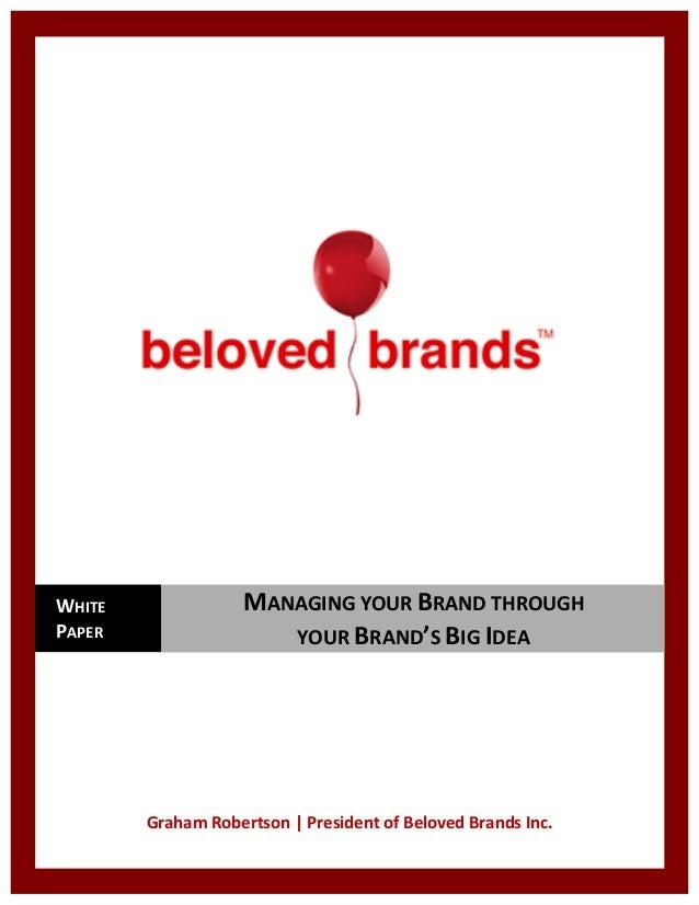 Graham  Robertson  |  President  of  Beloved  Brands  Inc.   WHITE   PAPER   MANAGING...