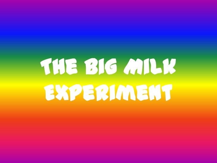 The Big Milk Experiment<br />