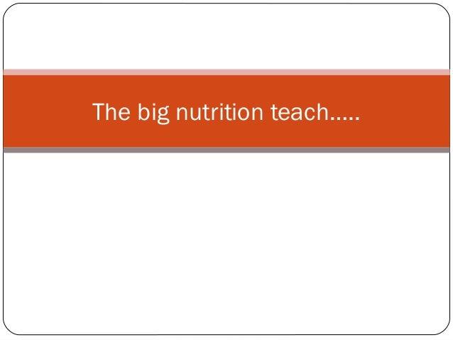 The big nutrition teach…..