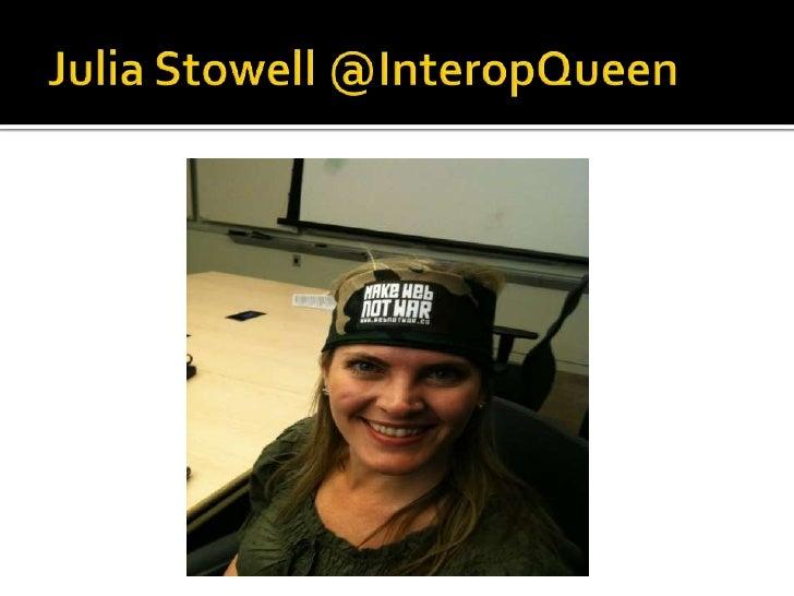 Julia Stowell @InteropQueen<br />