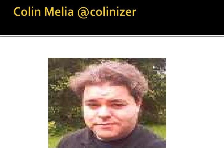 Colin Melia @colinizer<br />