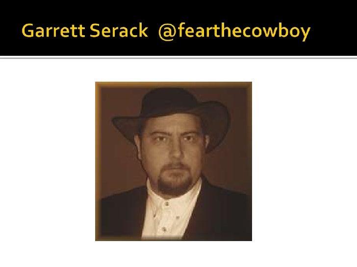 Garrett Serack  @fearthecowboy<br />