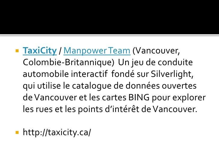 TaxiCity / Manpower Team(Vancouver, Colombie-Britannique)  Un jeu de conduite automobile interactif  fondé sur Silverlight...