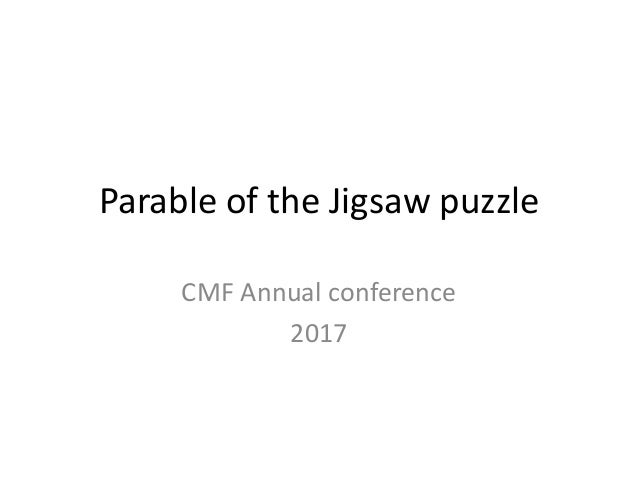 Parable of the Jigsaw puzzle CMF Annual conference 2017
