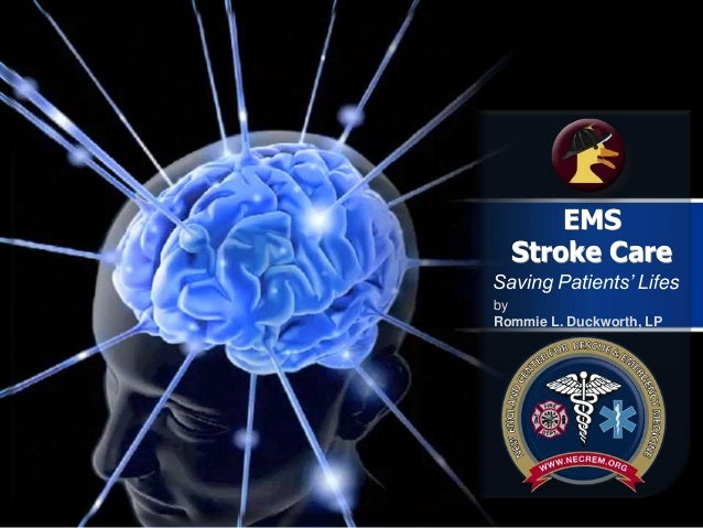 EMS  Stroke CareSaving Patients' LifesbyRommie L. Duckworth, LP