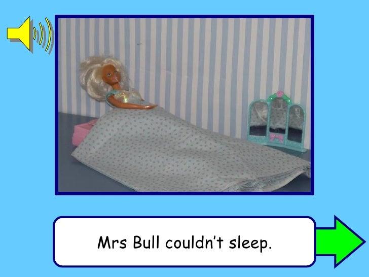 Mrs Bull couldn't sleep.