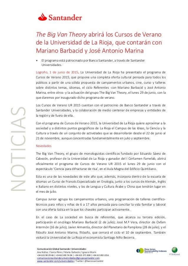 NOTICIAS The Big Van Theory abrirá los Cursos de Verano de la Universidad de La Rioja, que contarán con Mariano Barbacid y...