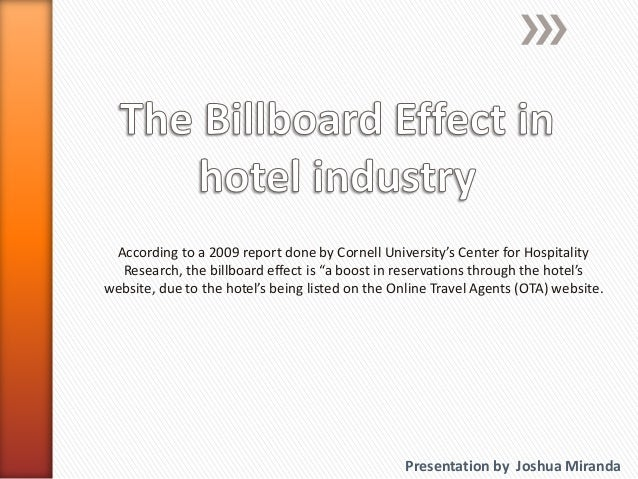 "According to a 2009 report done by Cornell University's Center for Hospitality Research, the billboard effect is ""a boost ..."