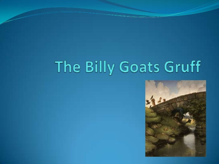 The Billy Goats Gruff<br />