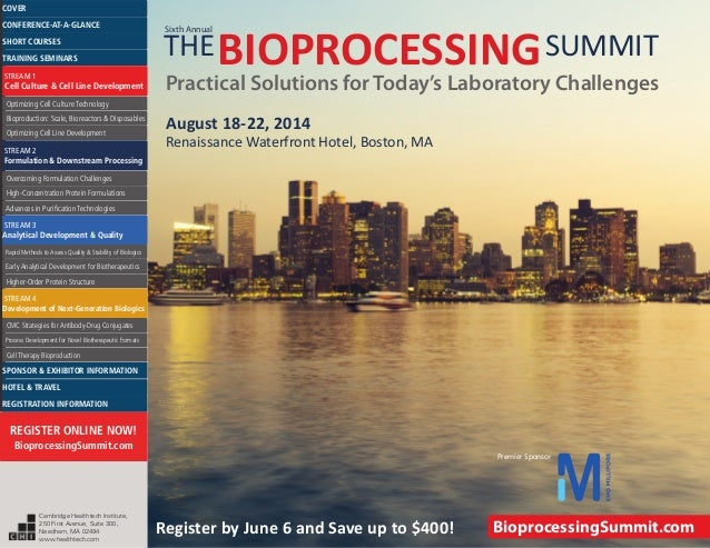 August 18-22, 2014 Renaissance Waterfront Hotel, Boston, MA THEBIOPROCESSINGSUMMIT Practical Solutions for Today's Laborat...