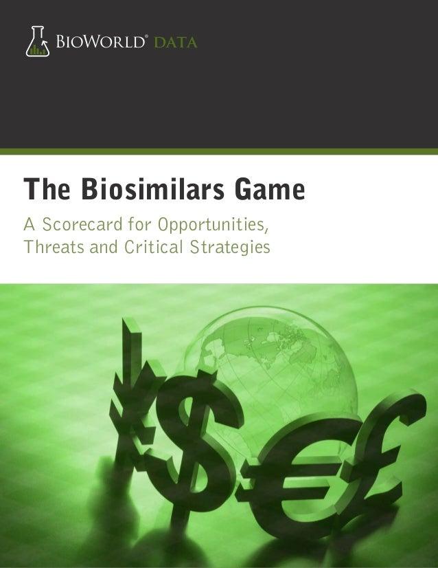 The Biosimilars GameA Scorecard for Opportunities,Threats and Critical Strategies