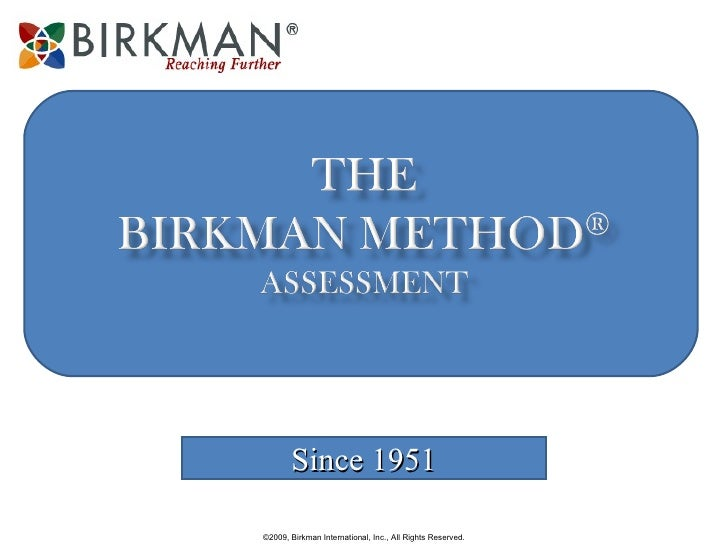 Since 1951 ©2009, Birkman International, Inc., All Rights Reserved.