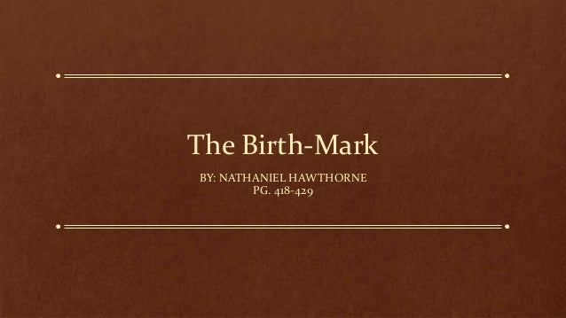 The Birthmark by Nathaniel Hawthorne Essay Sample