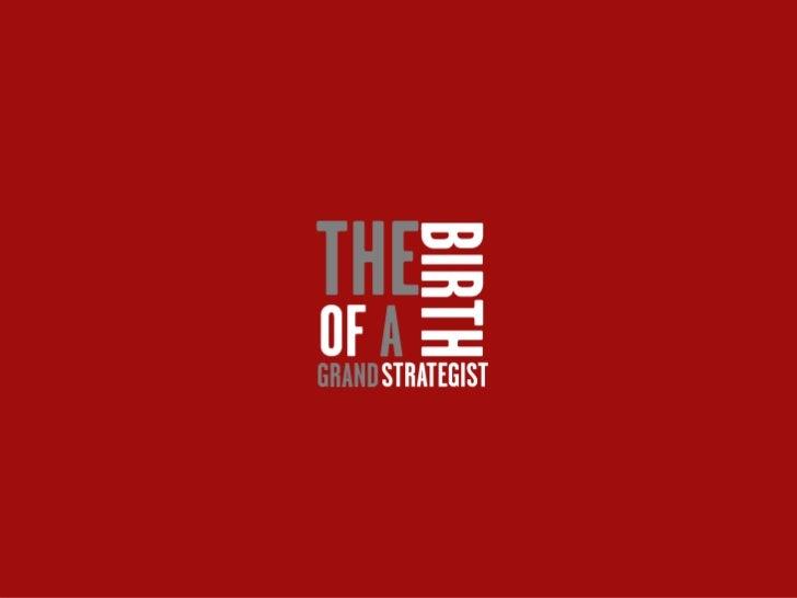 The Birth Of A Grand Strategist By Waqar Riaz
