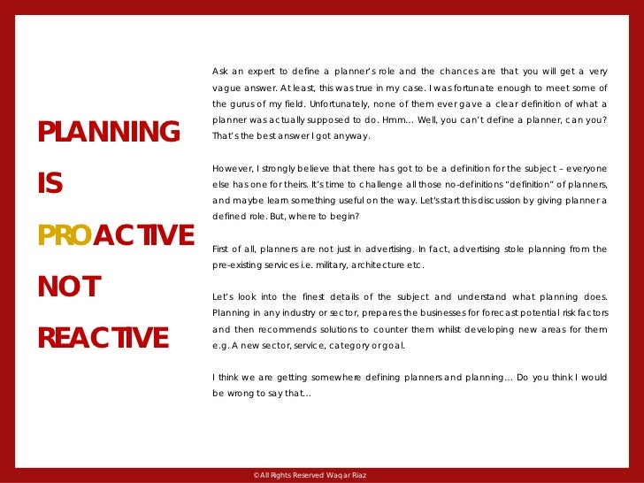 …a planner is a person who projects his thoughts forward in time and space to influence events before they occur rather th...