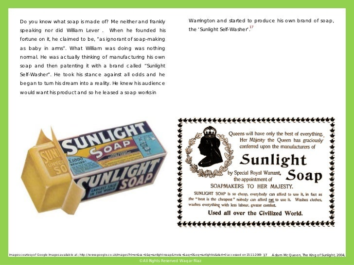 Gone were the days of the foot-long soap bar. Sunlight (William's biggest      Invention) was cut at source and each table...