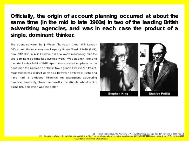 Okay – now briefly, let's look at the development of account planning in JWT and BMP.                                     ...