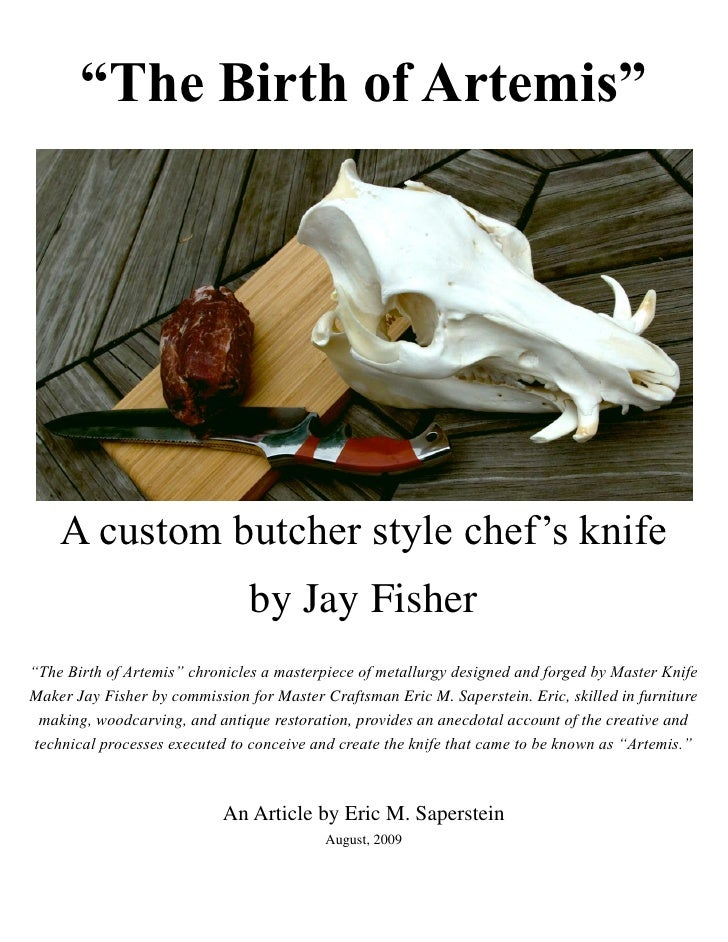 """The Birth of Artemis""         A custom butcher style chef's knife                                 by Jay Fisher ""The Birt..."