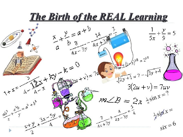 The Birth of the REAL Learning