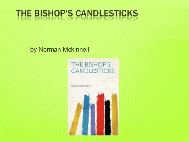 THE BISHOP'S CANDLESTICKS  by Norman Mckinnell