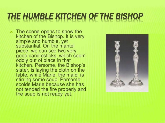 the bishops candlestick Chapter xii the bishop works i am glad to see you well, but how is this i gave you the candlesticks too, which are of silver like the rest.