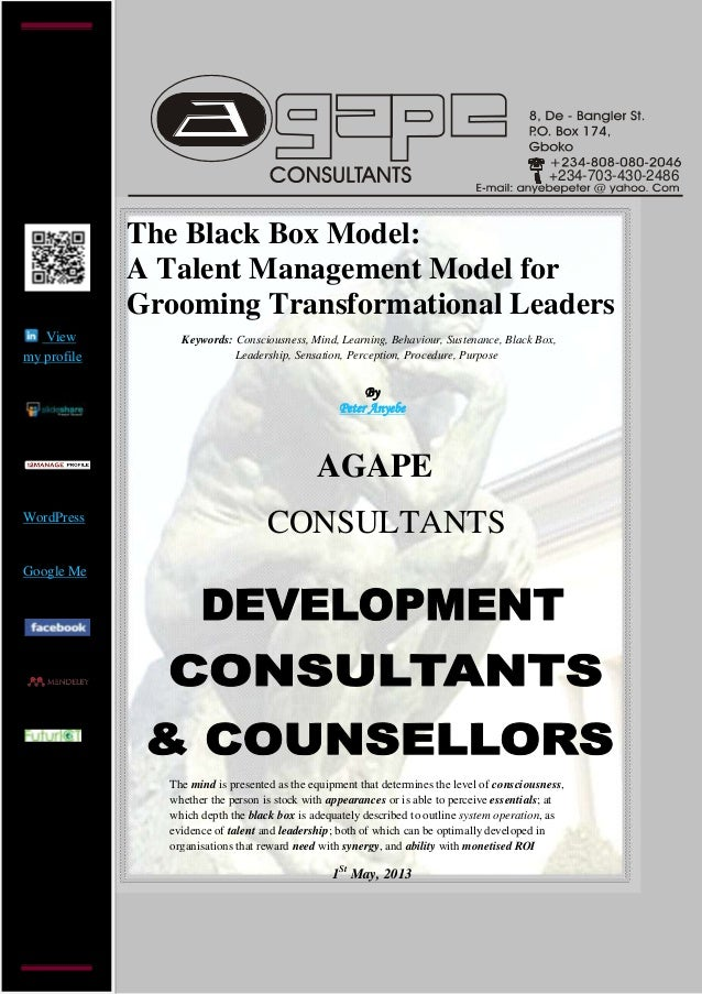 +234-703-430-2486The Black Box Model:A Talent Management Model forGrooming Transformational LeadersByPeter AnyebeAGAPECONS...