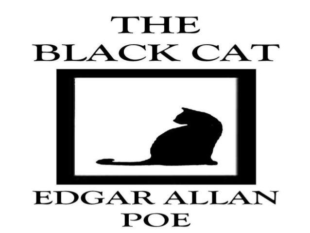 • RESUMO THE BLACK CAT  • O Conto The Black Cat (O gato Preto) mostra a história de um homem que  desde criança tinha paix...