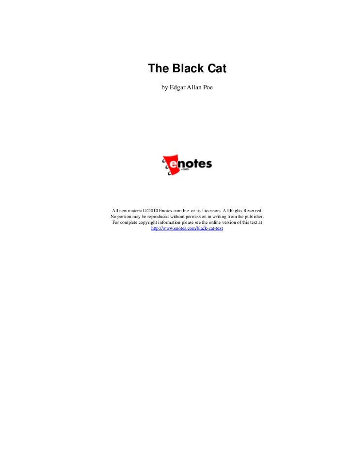 The Black Cat                          by Edgar Allan PoeAll new material ©2010 Enotes.com Inc. or its Licensors. All Righ...