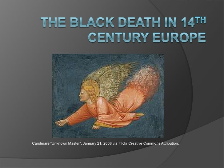 "The Black Death in 14th Century Europe<br />Carulmare ""Unknown Master"", January 21, 2008 via Flickr Creative Commons Attri..."