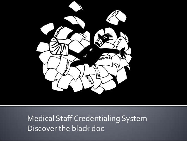 Medical Staff Credentialing System Discover the black doc