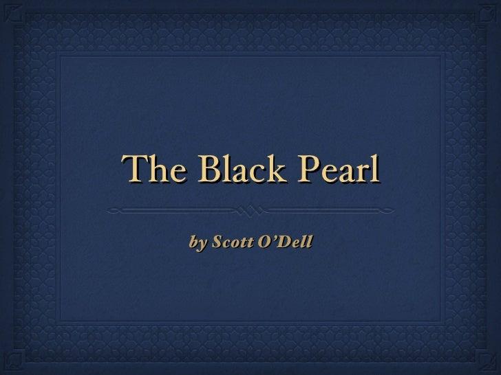 The Black Pearl <ul><li>by Scott O'Dell </li></ul>