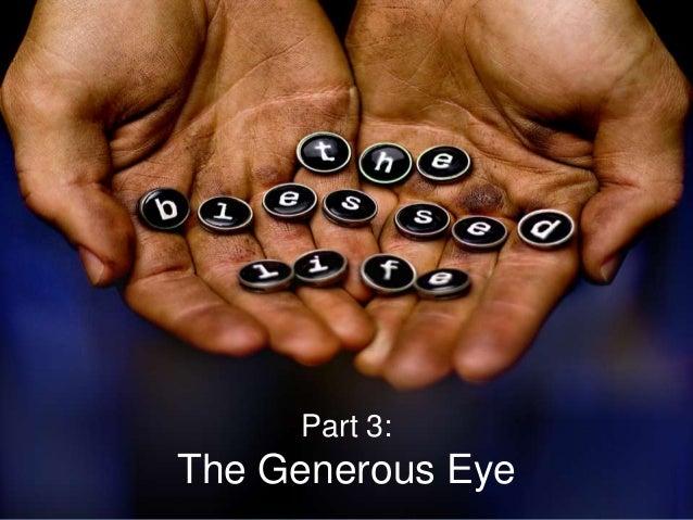 Part 3:  The Generous Eye
