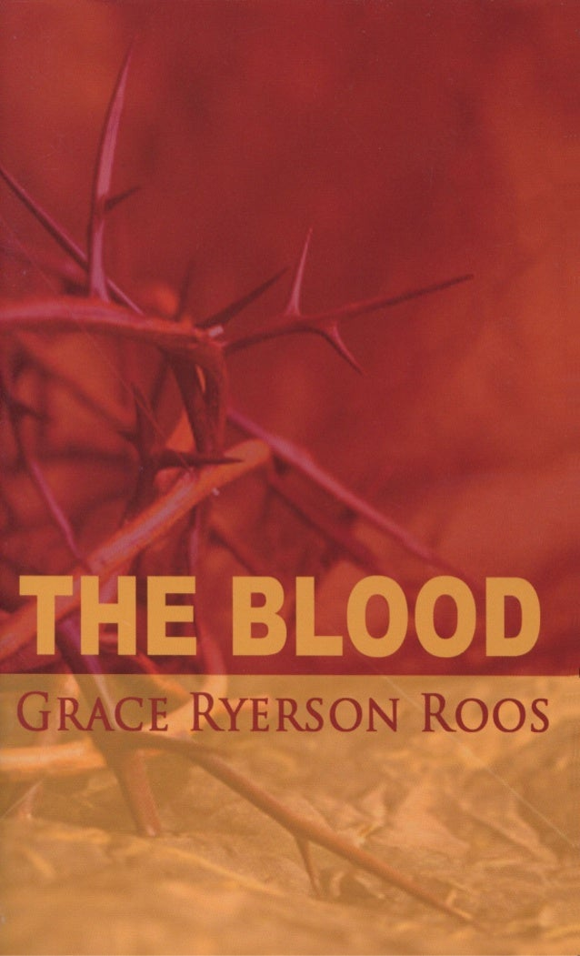 The Blood by Grace Ryerson Roos