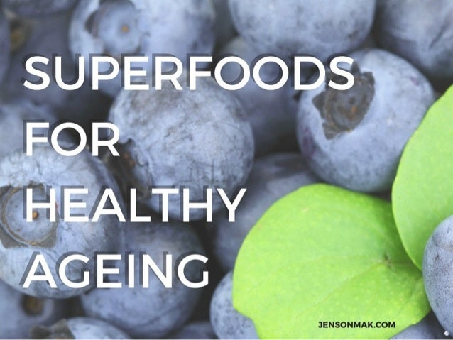Superfoods for Healthy Ageing